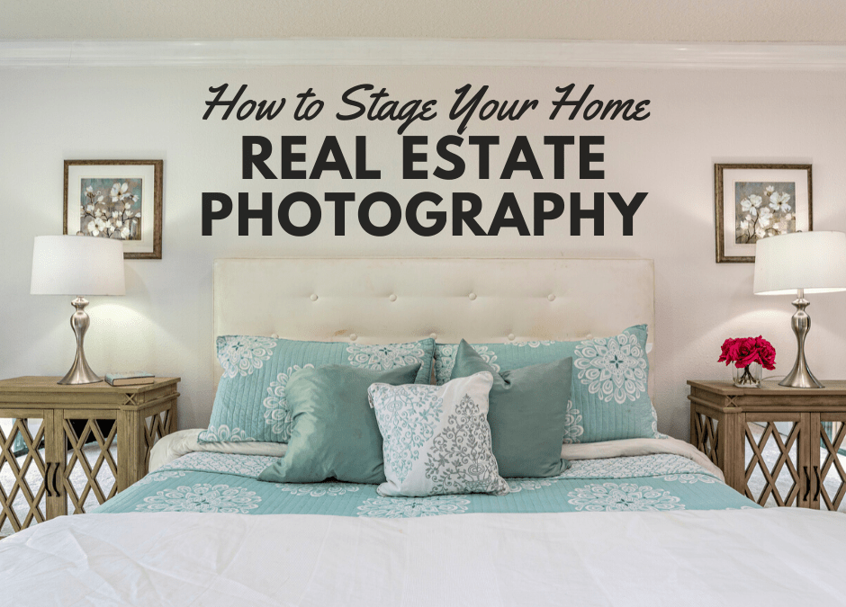 Staging Your Home For Real Estate Photography